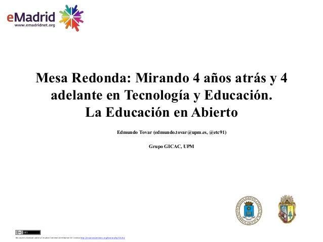2014 05 30 (uc3m) e madrid etovar upm mirando 4 anyos atras adelante tecnologia educativa