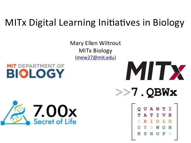 2014 05 30 (uc3m) eMadrid mary ellen wiltrout mit mitx digital learning initiatives in biology