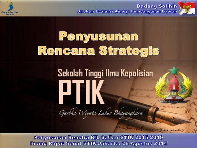 Penyusunan  Rencana Strategis Sekolah Tinggi Ilmu Kepolisian PTIK