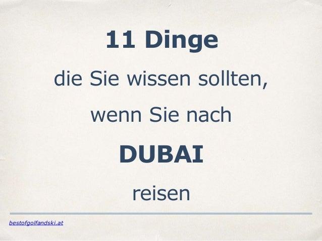 bestofgolfandski.at  11 Dinge  die Sie wissen sollten,  wenn Sie nach  DUBAI  reisen