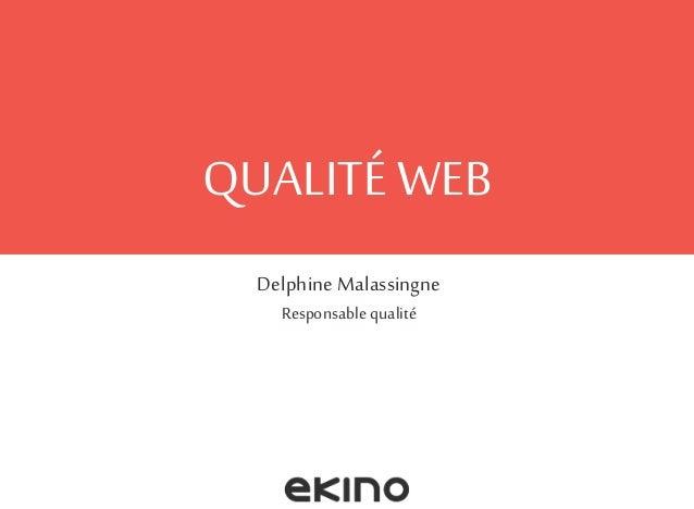 QUALITÉ WEB Delphine Malassingne Responsable qualité