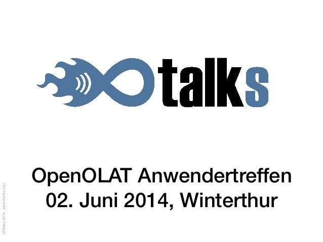 OOtalks2014,www.frentix.com OpenOLAT Anwendertreffen 02. Juni 2014, Winterthur