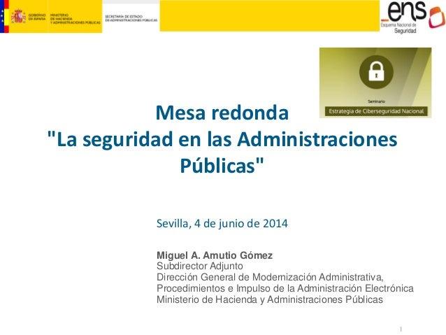 """Seminario Estrategia de Ciberseguridad Nacional. Mesa redonda """"La seguridad en las Administraciones Públicas"""""""