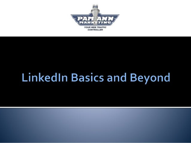  LinkedIn 101: Do's and Don'ts  Tips for Profile Optimization  All About Recommendations and Endorsements  How to Driv...