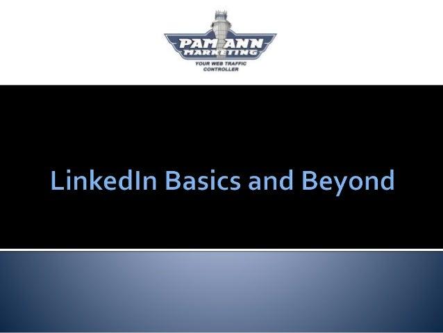 LinkedIn Basics & Beyond: 2014 Edition