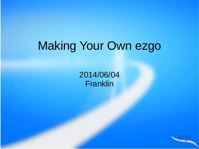 Making Your Own ezgo 2014/06/04 Franklin