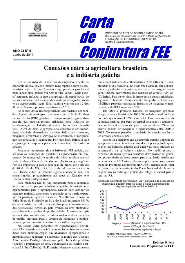 ] Conexões entre a agricultura brasileira e a indústria gaúcha Em se tratando da análise do desempenho recente da economia...