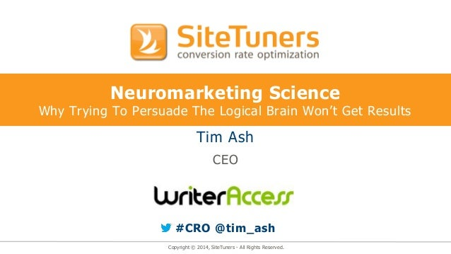 Copyright © 2014, SiteTuners - All Rights Reserved. Neuromarketing Science Why Trying To Persuade The Logical Brain Won't ...
