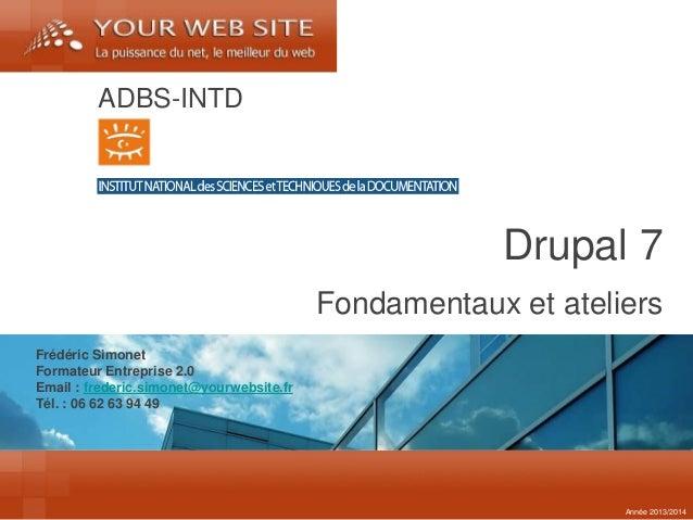 Frédéric Simonet  Formateur Entreprise 2.0  Email : frederic.simonet@yourwebsite.fr  Tél. : 06 62 63 94 49  Fondamentaux e...