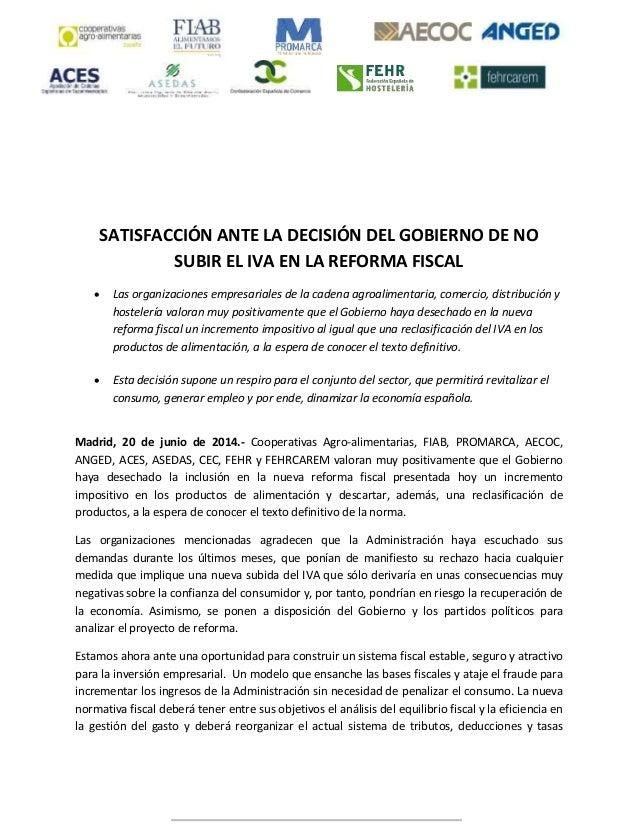 SATISFACCIÓN ANTE LA DECISIÓN DEL GOBIERNO DE NO SUBIR EL IVA EN LA REFORMA FISCAL  Las organizaciones empresariales de l...