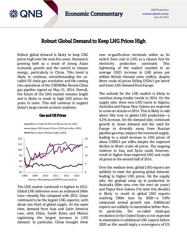 Economic Commentary QNB Economics economics@qnb.com.qa June 22 Robust Global Demand to Keep LNG Prices High Robust global ...