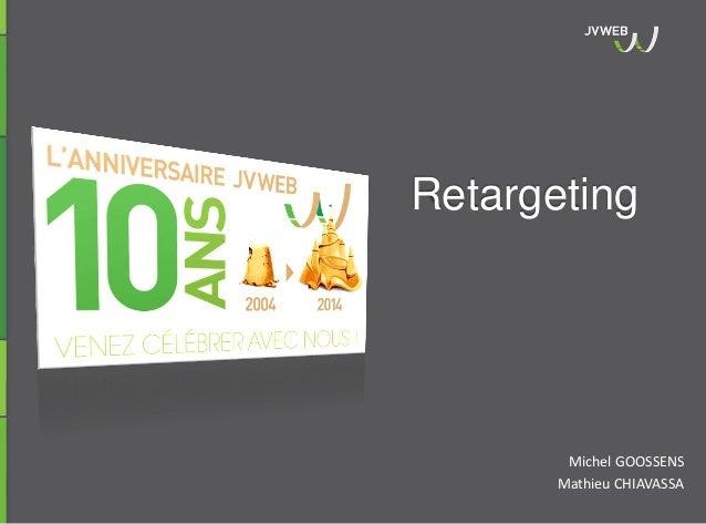 Conférence 10 ans JVWEB - RETARGETING