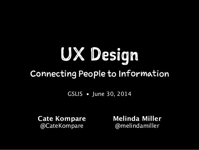 UX Design: Connecting People to Information