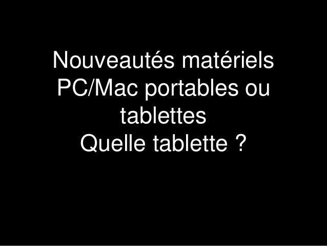 Nouveautés matériels PC/Mac portables ou tablettes Quelle tablette ?