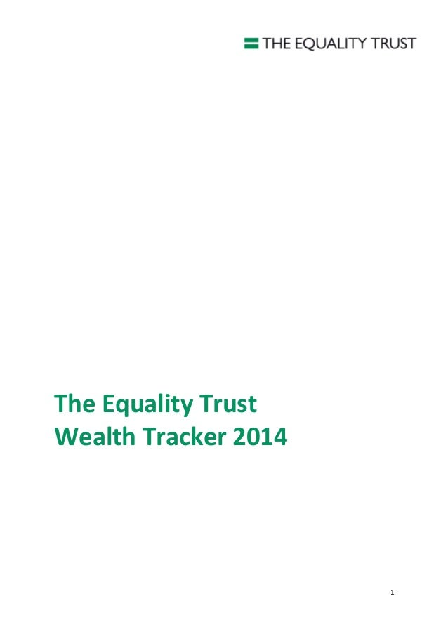 1 The Equality Trust Wealth Tracker 2014