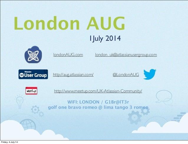 London Atlassian User Group Keynote - June/July 2014