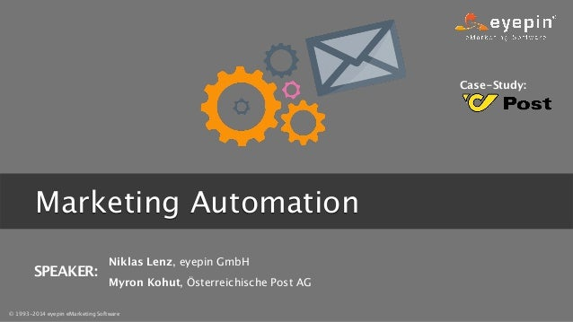 © 1993-2014 eyepin eMarketing Software    Marketing Automation Niklas Lenz, eyepin GmbH Myron Kohut, Österreichische Post ...