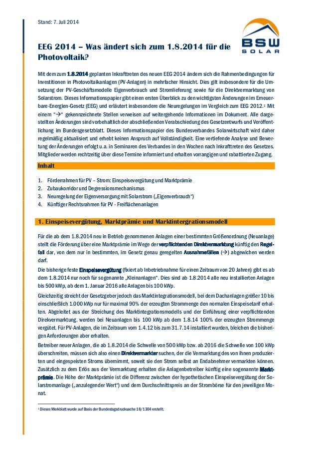 Stand: 7. Juli 2014 EEG 2014 – Was ändert sich zum 1.8.2014 für die Photovoltaik? Mit dem zum 1.81.81.81.8.201.201.201.201...