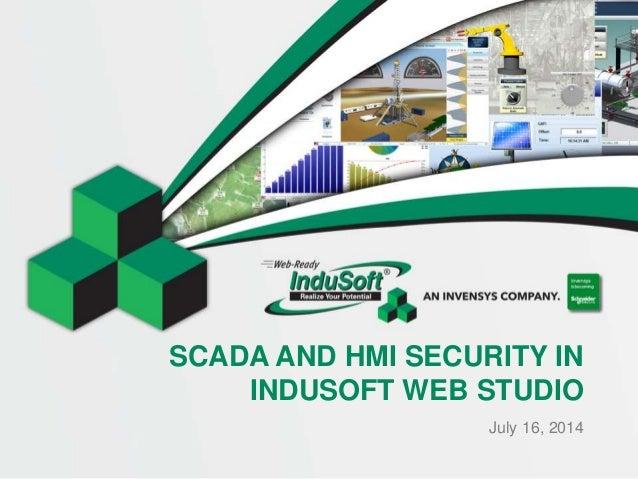 SCADA AND HMI SECURITY IN INDUSOFT WEB STUDIO July 16, 2014