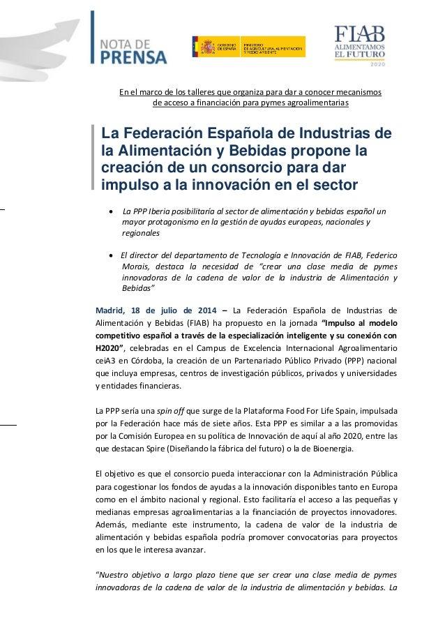 La Federación Española de Industrias de la Alimentación y Bebidas propone la creación de un consorcio para dar impulso a l...