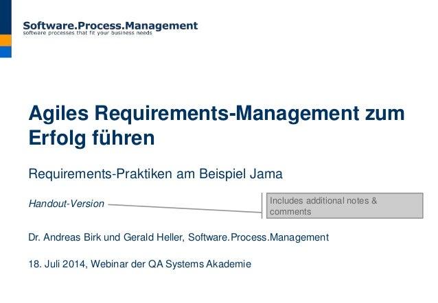 Agiles Requirements-Management zum Erfolg führen Requirements-Praktiken am Beispiel Jama Handout-Version Dr. Andreas Birk ...