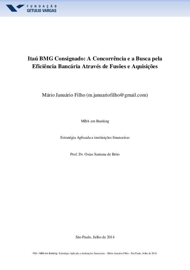 FGV – MBA em Banking - Estratégia Aplicada a instituições financeiras - Mário Januário Filho - São Paulo, Julho de 2014. I...