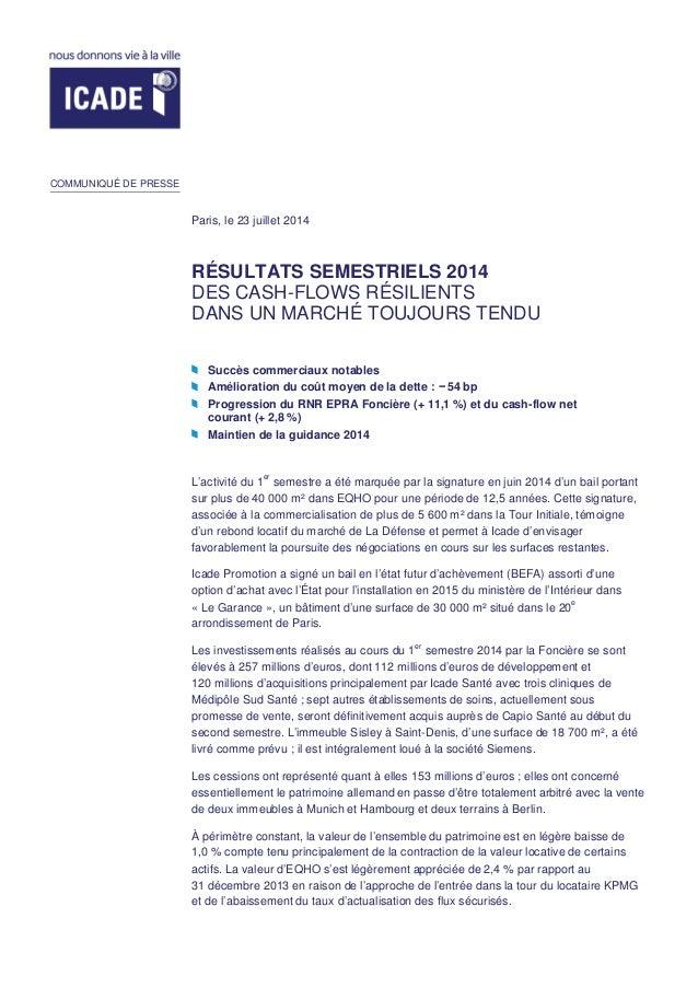 RÉSULTATS SEMESTRIELS 2014 DES CASH-FLOWS RÉSILIENTS DANS UN MARCHÉ TOUJOURS TENDU Succès commerciaux notables Amélioratio...