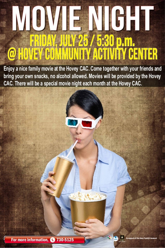 friday,july25/5:30p.m. @hoveyCommunityActivityCenter movie night For more information, 730-5125 In support of the Army Fam...