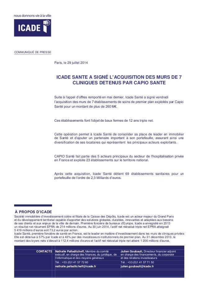 ICADE SANTE A SIGNÉ L'ACQUISITION DES MURS DE 7 CLINIQUES DETENUS PAR CAPIO SANTE Suite à l'appel d'offres remporté en mai...