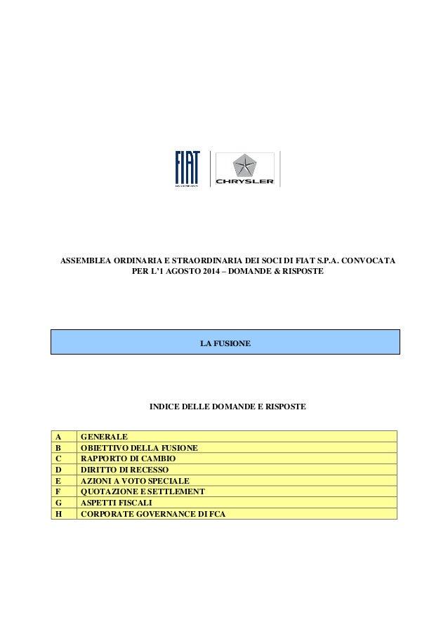 ASSEMBLEA ORDINARIA E STRAORDINARIA DEI SOCI DI FIAT S.P.A. CONVOCATA PER L'1 AGOSTO 2014 – DOMANDE & RISPOSTE INDICE DELL...