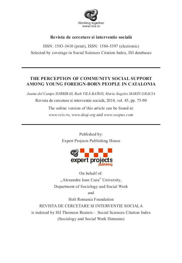 3 Revista de cercetare [i interven]ie social ISSN: 1583-3410 (print), ISSN: 1584-5397 (electronic) Selected by coverage in...