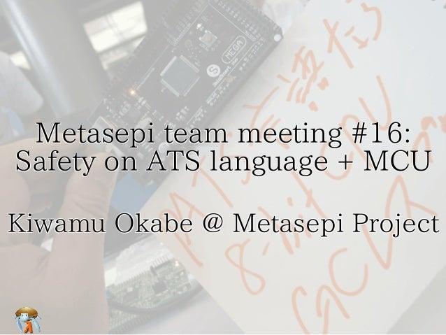 Metasepi team meeting #16: Safety on ATS language + MCU