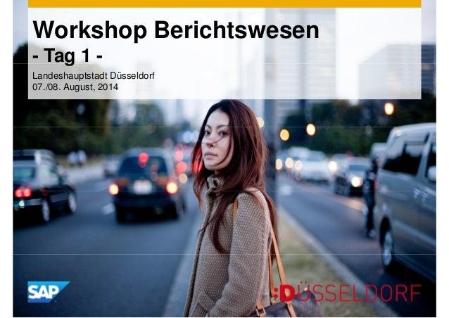 Workshop Berichtswesen  - Tag 1 -  Landeshauptstadt Düsseldorf  07./08. August, 2014