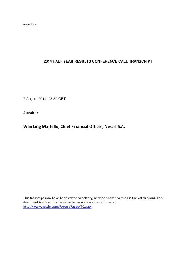NESTLÉ S.A. 2014 HALF YEAR RESULTS CONFERENCE CALL TRANSCRIPT 7 August 2014, 08:30 CET Speaker: Wan Ling Martello, Chief F...