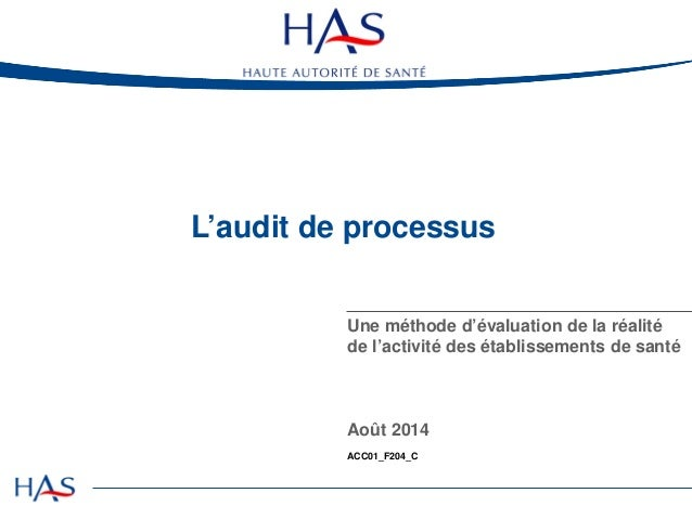 L'audit de processus : Une méthode d'évaluation de la réalité de l'activité des établissements de santé