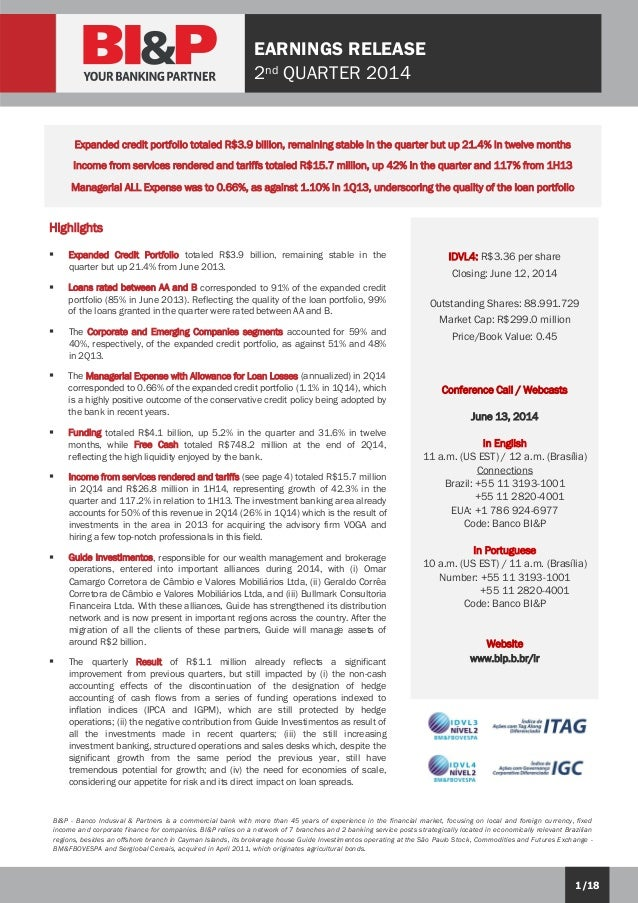1/18 EARNINGS RELEASE 2nd QUARTER 2014 BI&P - Banco Indusval & Partners is a commercial bank with more than 45 years of ex...