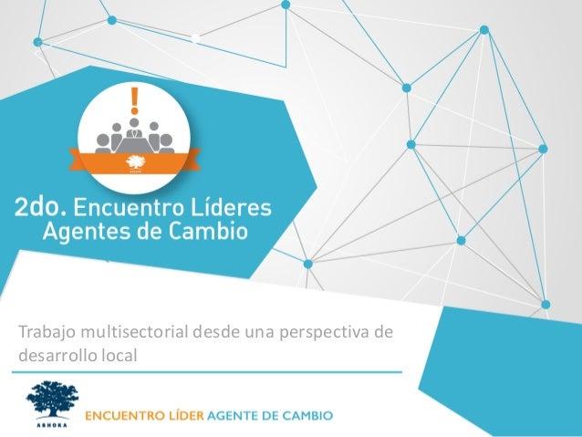 Trabajo multisectorial desde una perspectiva de desarrollo local
