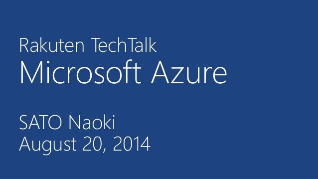 [Rakuten TechTalk] Microsoft Azure (August 20, 2014)