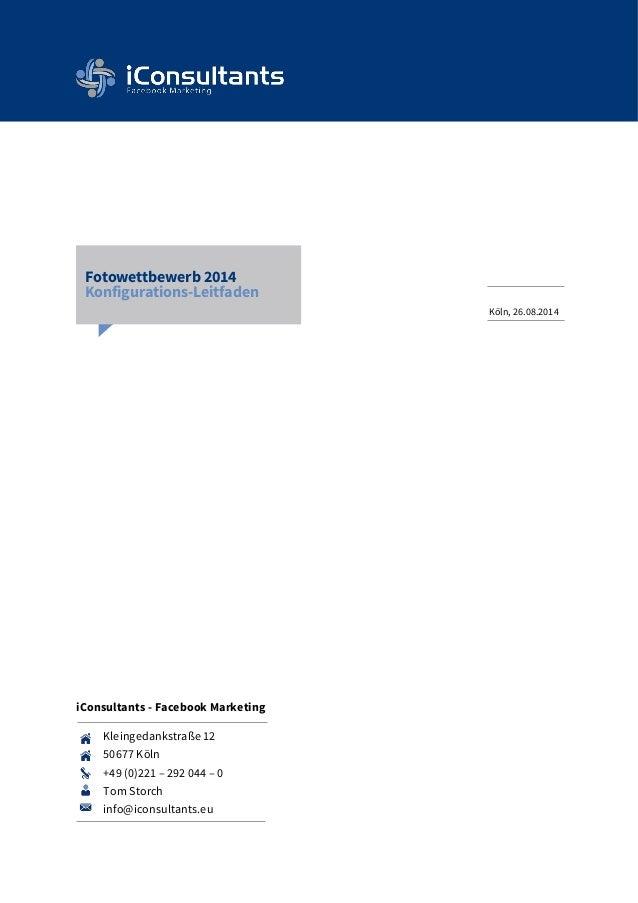 Fotowettbewerb 2014  Konfigurations-Leitfaden  Kleingedankstraße 12  50677 Köln  +49 (0)221 – 292 044 – 0  Tom Storch  inf...
