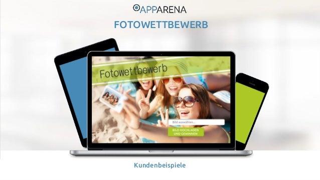 www.app-arena.com  Tel.: +49 (221) 292 044 – 0 | E-Mail: info@app-arena.com  Kundenbeispiele  FOTOWETTBEWERB