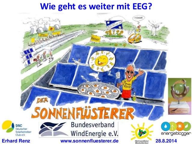 Wie geht es weiter mit EEG?  Erhard Renz www.sonnenfluesterer.de 28.8.2014
