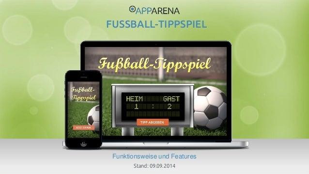 www.app-arena.com | +49 (0)221 – 292 044 – 0 | support@app-arena.com  Funktionsweise und Features  FUSSBALL-TIPPSPIEL  Sta...