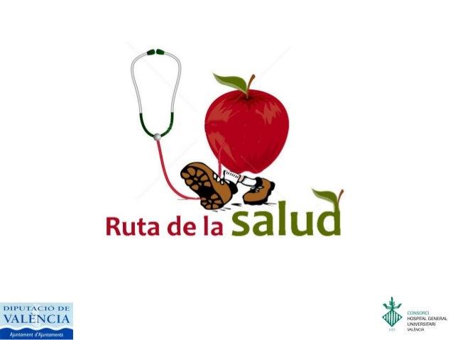 ¿Qué es la Ruta de la Salud?  La Ruta de la Salud es una acción coordinada desde la Diputación de  Valencia, que con la co...