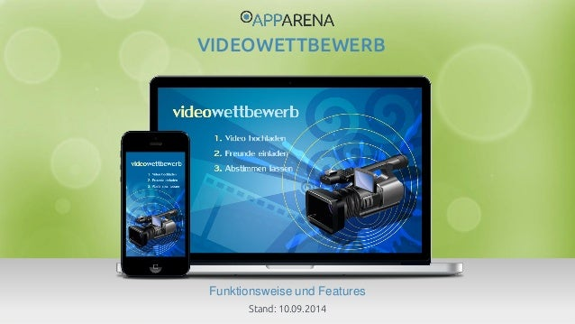www.app-arena.com | +49 (0)221 – 292 044 – 0 | support@app-arena.com  Funktionsweise und Features  VIDEOWETTBEWERB  Stand:...