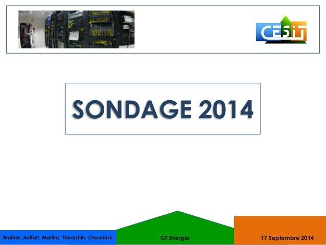 SONDAGE 2014  Brottier, Auffret, Martins, Théophin, Chouadra GT Energie 17 Septembre 2014