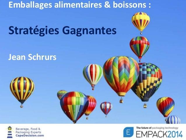 Emballages alimentaires & boissons :  Stratégies Gagnantes  Jean Schrurs