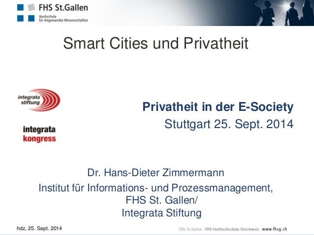 hdz, 25. Sept. 2014  Smart Cities und Privatheit  Privatheit in der E-Society  Stuttgart 25. Sept. 2014  Dr. Hans-Dieter Z...