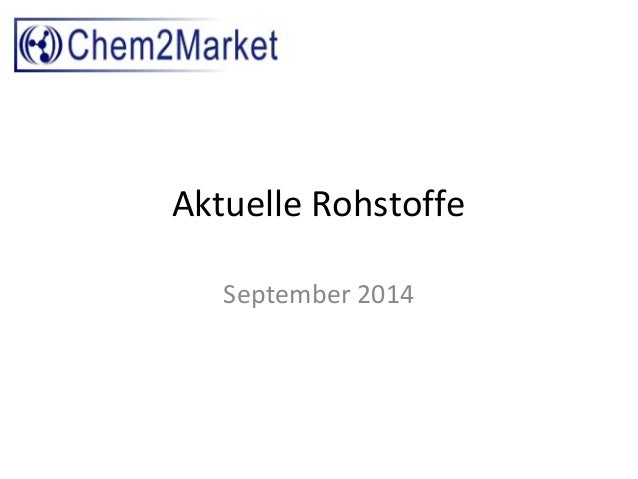 Aktuelle Rohstoffe  September 2014