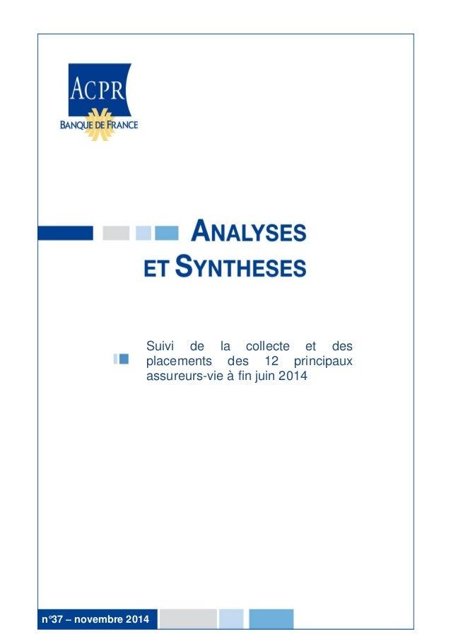 1  n°20 – octobre 2013  Suivi de la collecte et des placements des 12 principaux assureurs-vie à fin juin 2014  n°37 – nov...