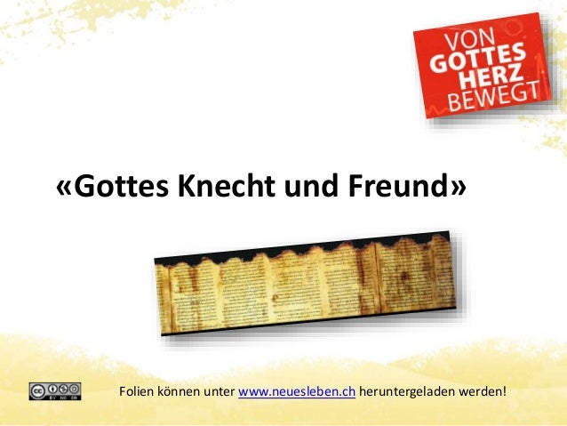 «Gottes Knecht und Freund»  Folien können unter www.neuesleben.ch heruntergeladen werden!